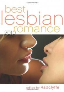 Best Lesbian Romance 2010 - Radclyffe, Cheyenne Blue, Sommer Marsden, Sacchi Green, Evan Mora, Andrea Dale