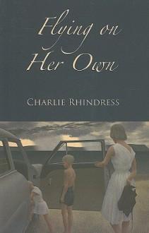 Flying on Her Own - Charlie Rhindress, Rita MacNeil
