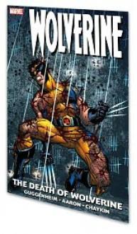 Wolverine: The Death of Wolverine - Marc Guggenheim, Jason Aaron, Howard Chaykin