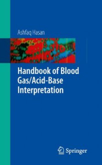 Handbook of Blood Gas/Acid-Base Interpretation - Ashfaq Hasan