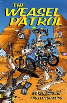 The Weasel Patrol - Ken Macklin, Lela Dowling