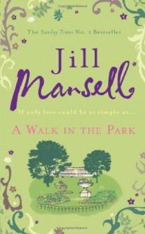 A Walk in the Park - Jill Mansell