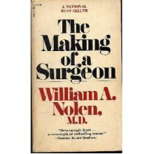 Making of Surgeon - William A. Nolen