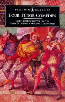 Four Tudor Comedies - William M. Tydeman