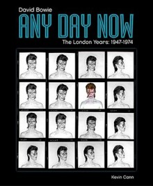 Any Day Now: David Bowie The London Years 1947 1974 - David Bowie
