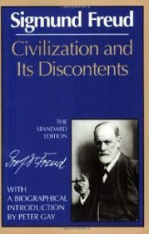 Civilization and Its Discontents (The Standard Edition) (Complete Psychological Works of Sigmund Freud) - Sigmund Freud,James Strachey,Peter Gay