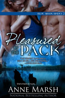 Pleasured by the Pack - Anne Marsh