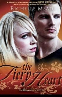 The Fiery Heart (Bloodlines #4) - Richelle Mead, Emily Shaffer