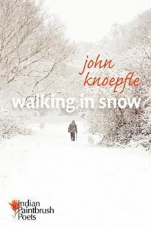Walking in Snow - John Knoepfle