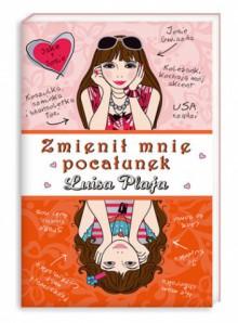 Zmienił mnie pocałunek - Luisa Plaja