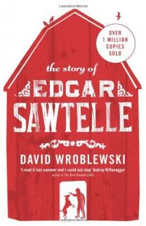 The Story Of Edgar Sawtelle - David Wroblewski (Author)