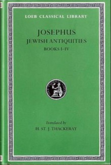 Josephus: Jewish Antiquities, Books I-IV (Loeb Classical Library) - Josephus