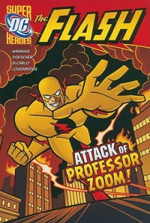 The Attack of Professor Zoom! - Matthew K. Manning, Erik Doescher, Mike DeCarlo, Lee Lolighridge