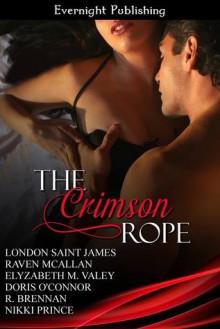The Crimson Rope - London Saint James, Raven McAllan, Elyzabeth M. VaLey, Doris O'Connor, Nikki Prince, R. Brennan