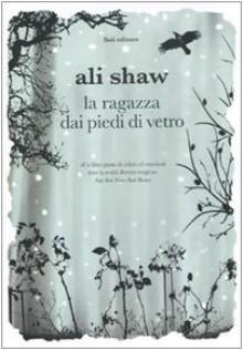 La ragazza dai piedi di vetro - Ali Shaw