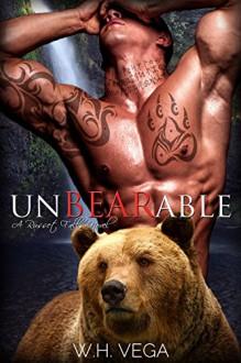 Unbearable: Russet Falls Series - W.H. Vega