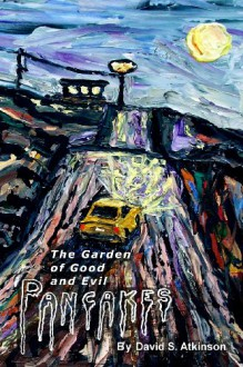 The Garden of Good and Evil Pancakes - David S. Atkinson