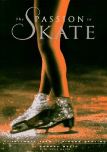 The Passion to Skate - Sandra Bezic, David Hayes