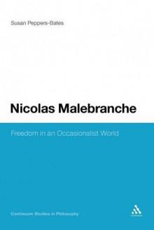 Nicolas Malebranche - Susan Peppers-Bates