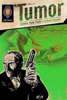 Tumor Chapter 2 - Joshua Hale Fialkov, Noel Tuazon