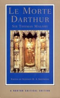Le Morte Darthur - Thomas Malory, Stephen H.A. Shepherd