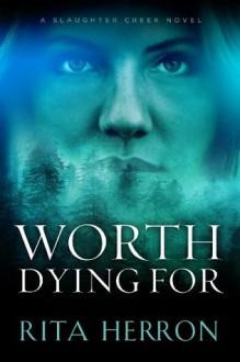 Worth Dying For (A Slaughter Creek Novel) - Rita Herron