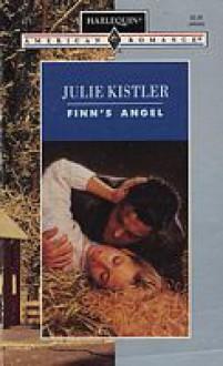 Finn's Angel (Harlequin American Romance, No 471) - Julie Kistler