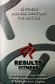 55 Fitness Business Strategies For Success - Rachel Cosgrove, Alwyn Cosgrove