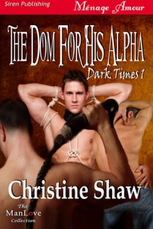 The Dom for His Alpha - Christine Shaw