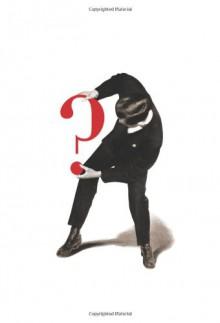The Interrogative Mood: A Novel? - Padgett Powell