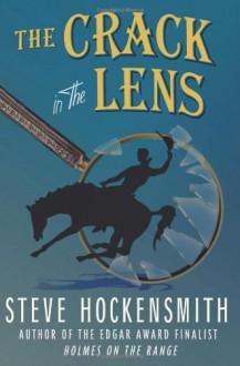 The Crack in the Lens - Steve Hockensmith
