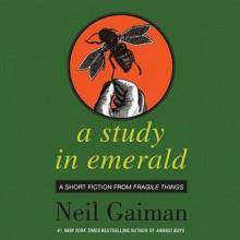 Fragile Things: A Study in Emerald (Audio) - Neil Gaiman