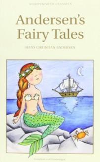 Andersen's Fairy Tales (Wordsworth's Children's Classics) by Hans Christian Andersen ( 2001 ) Paperback - Hans Christian Andersen