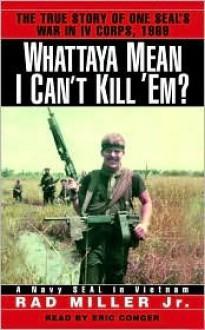 Whattaya Mean I Can't Kill 'Em? - Rad Miller, Eric Conger