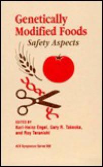 Genetically Modified Foods: Safety Aspects - Karl-Heinz Engel