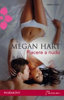 Piacere a nudo (Alex Kennedy #2) - Megan Hart, Alessandra De Angelis