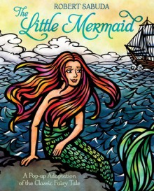 The Little Mermaid - Robert Sabuda