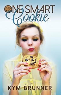 One Smart Cookie - Kym Brunner