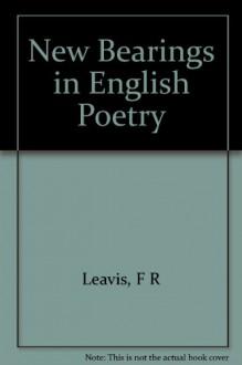 New Bearings in English Poetry - F R Leavis