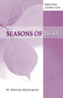 Seasons of Hope Participant Journal Four - M. MacLeod