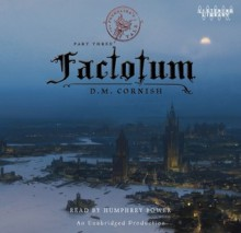 Factotum (The Foundling's Tale, #3) - D.M. Cornish, Humphrey Bower