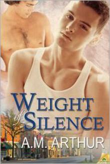Weight of Silence - A.M. Arthur