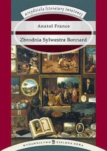 Zbrodnia Sylwestra Bonnard - Anatol France