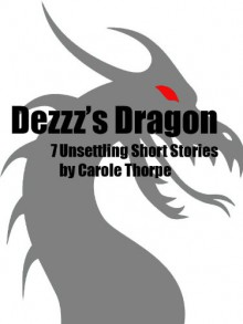 Dezzz's Dragon - Carole Thorpe