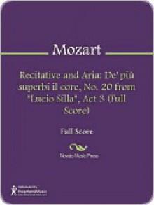 """Recitative and Aria: """"De più superbi il core"""", No. 20 from """"Lucio Silla"""", Act 3 (Full Score) - Wolfgang Amadeus Mozart"""