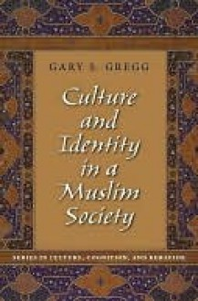 Culture and Identity in a Muslim Society - Gary S. Gregg