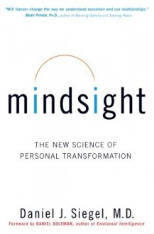 Mindsight: The New Science of Personal Transformation - Daniel J. Siegel