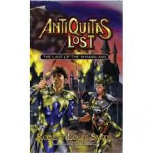 Antiquitas Lost: The Last of the Shamalans - Robert Louis Smith, Geof Isherwood, Michael J. Carr