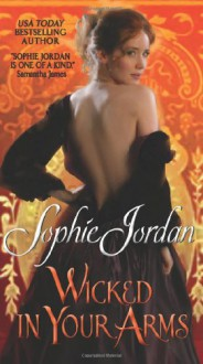 Wicked in Your Arms - Sophie Jordan