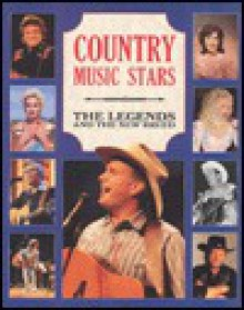 Country Music Stars: The Legends and the New Breed - Publications International Ltd., Dave Hoekstra, Janet Williams